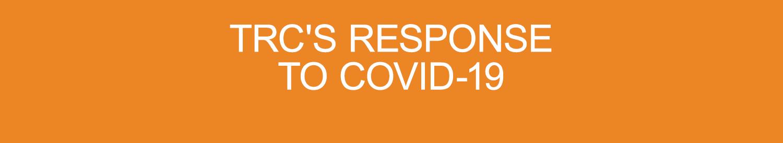 TRC\'s Response to COVID-19
